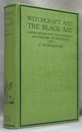 Witchcraft and the Black Art: A Book Dealing with the Psychology and Folklore of the Witches. J....