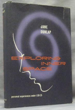 Exploring Inner Space, Personal Experiences under LSD-25. Jane DUNLAP, Dr. Robert S. Davidson,...