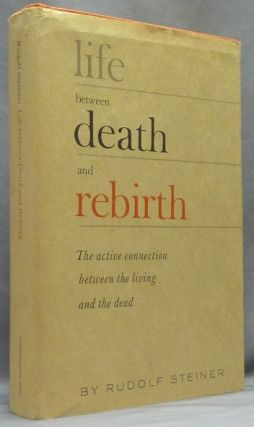 Life Between Death and Rebirth, Sixteen Lectures. Rudolf STEINER, R. M. Querido