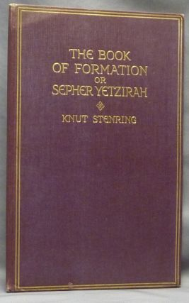The Book of Formation or Sepher Yetzirah; Including the 32 Paths of Wisdom, their Correspondences with the Hebrew Alphabet and the Tarot Symbols