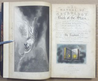 A Manual of Astrology, or, The book of the Stars, Being the Art of Foretelling Future Events, by the Influences of the Heavenly Bodies in a Manner Unattempted by any Former Author and Divested of the Superstitions of the Dark Ages.
