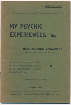 My Psychic Experiences; Being an Address given before the London Spiritualist Alliance in St....
