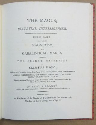 The Magus, or Celestial Intelligencer, [ Part IV ] Book II, Part. I. Containing Magnetism and Cabalistic Magic discovering the Secret Mysteries of Celestial Magic.; ...........; The Rare Text Library