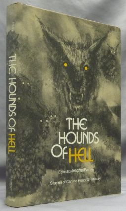 The Hounds of Hell. Stories of Canine Horror & Fantasy. Dion FORTUNE, Michael Parry, including H....