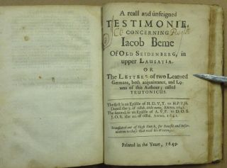 The Epistles of Jacob Behmen aliter, Teutonicus Philosophus. Very usefull and necessary for those that read his Writings, and are very full of excellent and plaine instructions how to attaine to The Life of Christ. Translated out of the German Language.