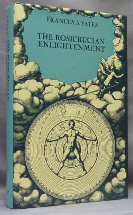 The Rosicrucian Enlightenment. Frances A. YATES