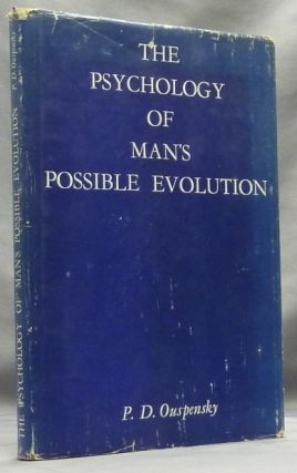 The Psychology of Man's Possible Evolution. P. D. OUSPENSKY
