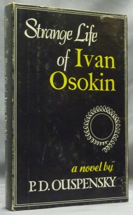 Strange Life of Ivan Osokin, A Novel. P. D. OUSPENSKY