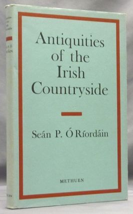 Antiquities of the Irish Countryside. Ireland: Ancient, Seán P. Ó...