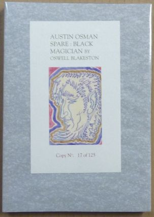 Austin Spare: Black Magician. SPARE Austin Osman: related works, Oswell BLAKESTON, Clive Harper