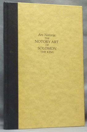 Ars Notoria: The Notary Art of Solomon the King; ....Shewing the Cabalistical Key of Magical...