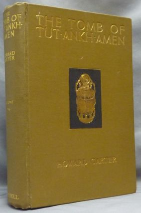 The Tomb of Tutankhamen. Discovered by the Late Earl of Carnarvon and Howard Carter, Volumes I and II (2 Volumes) [ Tut Ankh Amen ].