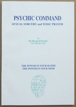 Psychic Command. Sexual Sorcery and Toxic Prayer [ The Power in Your Hands, The Power in Your...