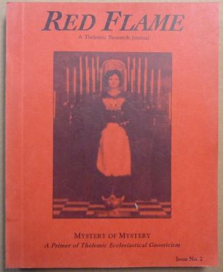 Red Flame A Thelemic Research Journal. Issue No. 2. Mystery of Mystery, A Primer of Thelemic...