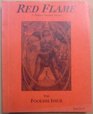 Red Flame a Thelemic Research Journal. Issue No. 6: The Foolish Issue. Aleister related CROWLEY,...