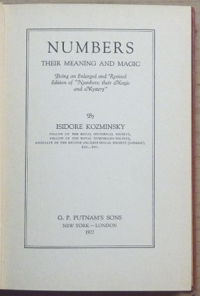 """Numbers: Their Meaning And Magic, being an Enlarged and Revised Edition of """"Numbers: their Magic and Mystery"""""""