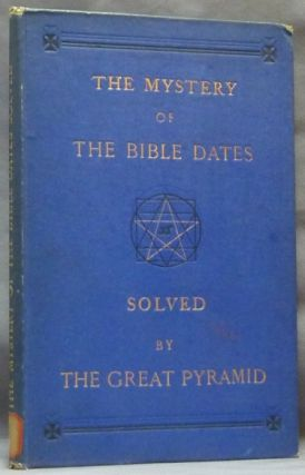 The Mystery of the Bible Dates Solved By the Great Pyramid. Wm ROWBOTTOM, William Rowbottom