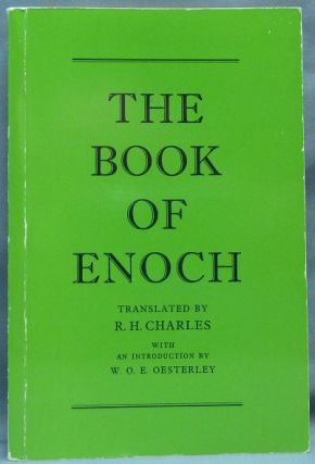 The Book of Enoch; ( I Enoch ). R. H. CHARLES, W O. E. Oesterley, Translated