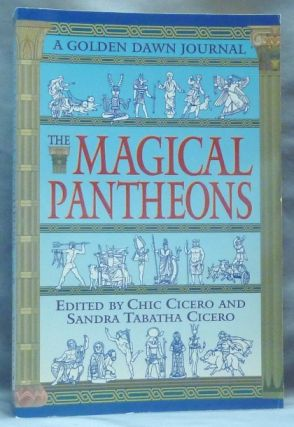 The Magical Pantheons. The Golden Dawn Journal. Book IV. Chic CICERO, Sandra Tabatha, both