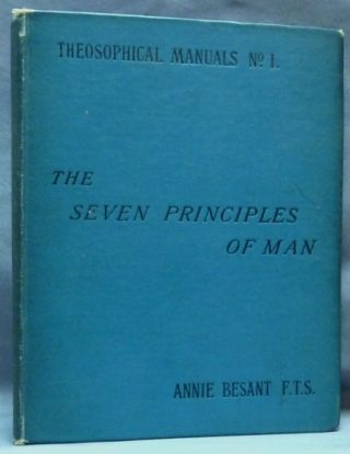 The Seven Principles of Man (Theosophical Manuals No. 1). Annie BESANT