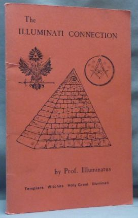 The Illuminati Connection. Templars, Witches, Holy Graal, Illuminati. Illuminati, ANONYMOUS.,...