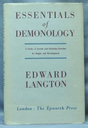 Essentials of Demonology. A Study of Jewish and Christian Doctrine. Its Origin and Development....