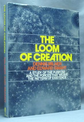 The Loom of Creation: A Study of the Purpose and the Forces That Weave the Pattern of Existence....