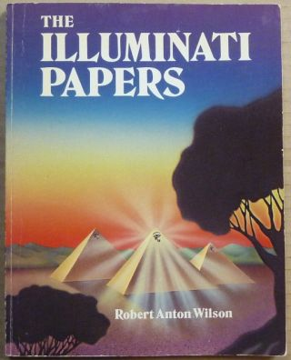 The Illuminati Papers. Robert Anton WILSON