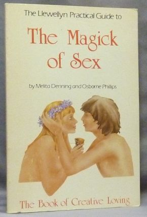 The Magick of Sex [ The Llewellyn Practical Guide to The Magick of Sex ]. Melita DENNING,...