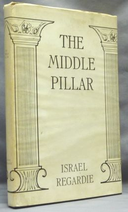 The Middle Pillar. A Co-Relation of the Principles of Analytical Psychology and the Elementary...