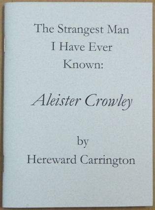 The Strangest Man I Have Ever Known: Aleister Crowley. Edited and, Michael Kolson, Aleister...