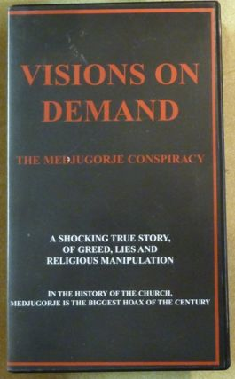 Visions on Demand: the Medjugorje conspiracy ( VHS videotape ). E. Michael. Maurice Alexander -...