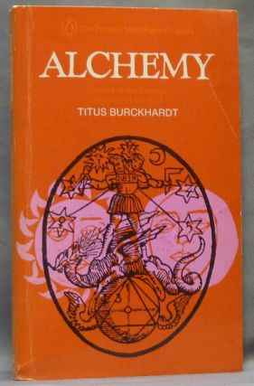 Alchemy. Science of the Cosmos Science of the Soul. Titus BURCKHARDT, William Stoddart