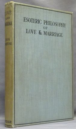 The Esoteric Philosophy of Love and Marriage. Dion Fortune, Violet M. Firth