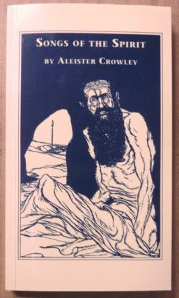 Songs of the Spirit; First Impressions. Series of Rare Works by Aleister Crowley. Aleister...