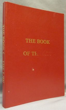 The Book of the Law [technically called Liber AL vel Legis sub Figura CCXX as delivered by...