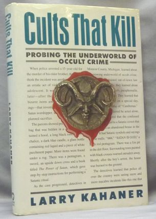 Cults that Kill, Probing the Underworld of Occult Crime. Larry KAHANER