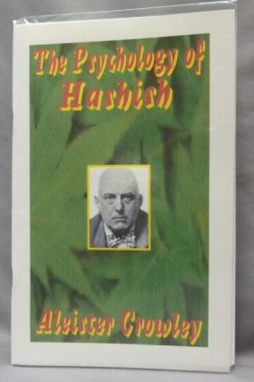 The Psychology of Hashish. Aleister CROWLEY, Oliver Haddo