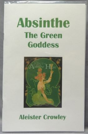 Absinthe. The Green Goddess. Aleister CROWLEY