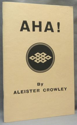 AHA! [ To Which is Added EHE! ]. Aleister CROWLEY, George Raffalovich
