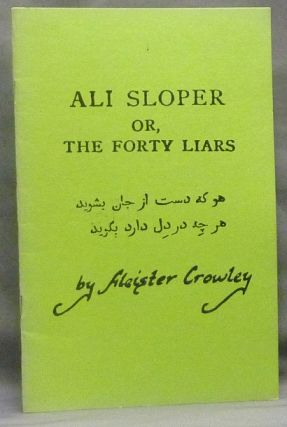 Ali Sloper or The Forty Liars. A Christmas Diversion. Aleister CROWLEY