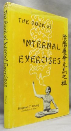 The Book of Internal Exercises. Alternative Health, Stephen T. CHANG, Richard C. Miller