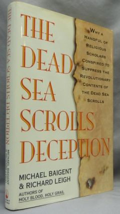 The Dead Sea Scrolls Deception. Dead Sea Scrolls, Michael BAIGENT, Richard LEIGH