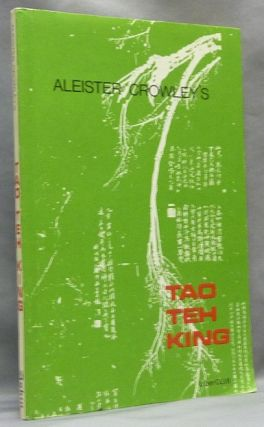 The Tao Teh King. Liber CLVII. Aleister CROWLEY, Stephen Skinner - SIGNED