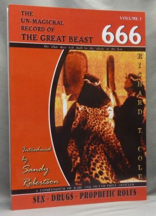 The Un-Magickal Record of The Great Beast 666. Volume One: Sex - Drugs - Prophetic Roles ( The...