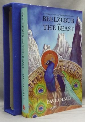 Beelzebub and The Beast: A Comparative Study of Gurdjieff and Crowley. David HALL, Michael...