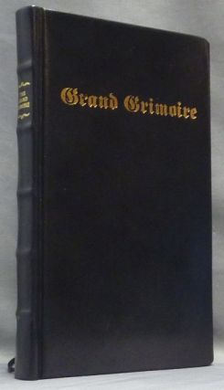 The Grand Grimoire; A Practical Manual of Diabolic Evocation and Black Magic. The Grand...