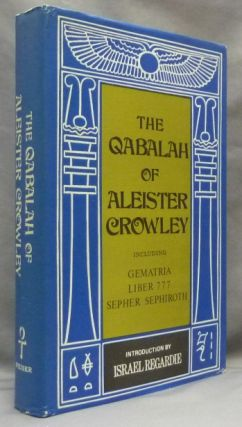 The Qabalah of Aleister Crowley Including Gematria, Liber 777, Sepher Sephiroth. Aleister...