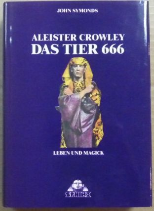 Aleister Crowley, Das Tier 666. Leben und Magick. Aleister: related works CROWLEY, John Symonds -...