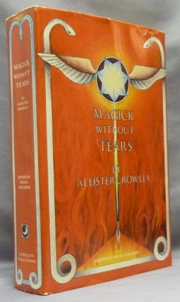 Magick Without Tears. Aleister CROWLEY, Israel Regardie